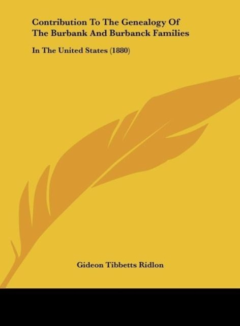 Contribution To The Genealogy Of The Burbank And Burbanck Families als Buch von Gideon Tibbetts Ridlon - Gideon Tibbetts Ridlon