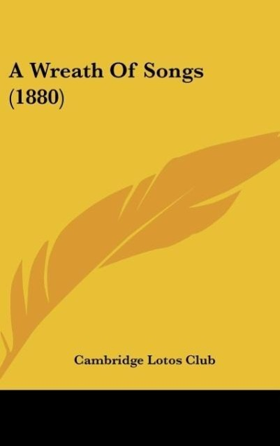 A Wreath Of Songs (1880) als Buch von Cambridge Lotos Club - Cambridge Lotos Club