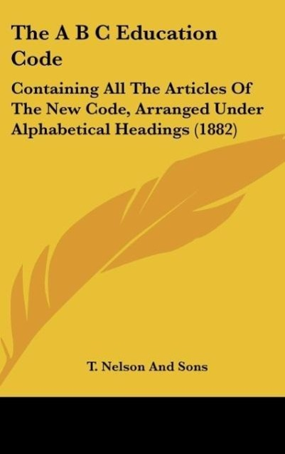 The A B C Education Code als Buch von T. Nelson And Sons - T. Nelson And Sons