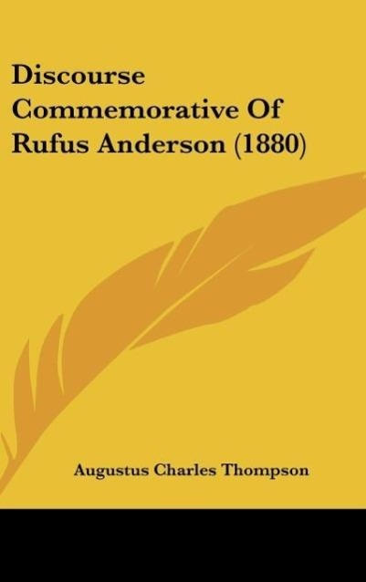 Discourse Commemorative Of Rufus Anderson (1880) als Buch von Augustus Charles Thompson - Augustus Charles Thompson