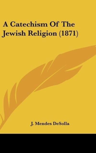 A Catechism of the Jewish Religion (1871)