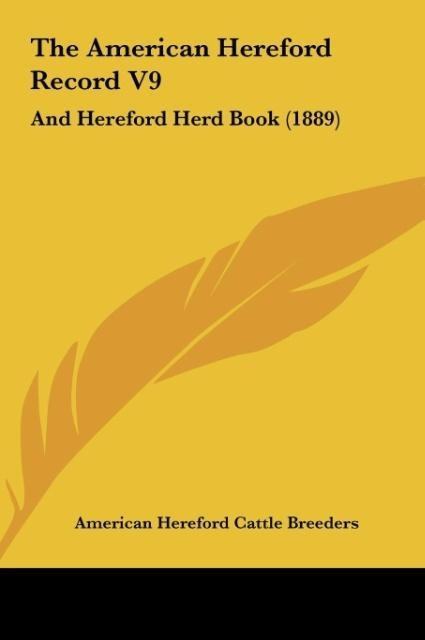 The American Hereford Record V9 als Buch von American Hereford Cattle Breeders - American Hereford Cattle Breeders