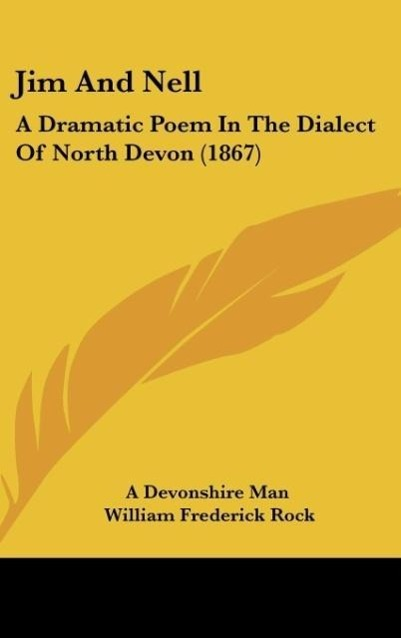 Jim and Nell: A Dramatic Poem in the Dialect of North Devon (1867)
