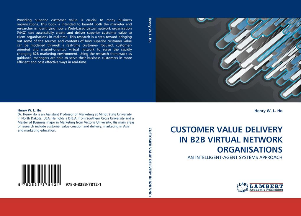 CUSTOMER VALUE DELIVERY IN B2B VIRTUAL NETWORK ORGANISATIONS als Buch von Henry W. L. Ho - Henry W. L. Ho