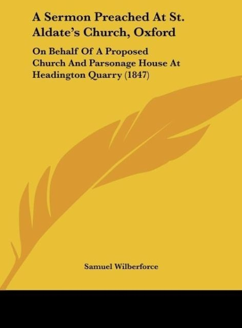 A Sermon Preached At St. Aldate´s Church, Oxford als Buch von Samuel Wilberforce - Samuel Wilberforce
