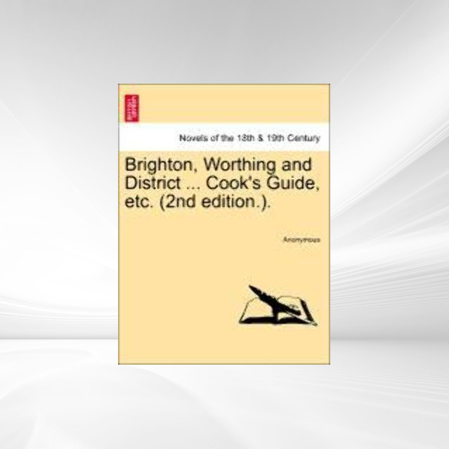 Brighton, Worthing and District ... Cook´s Guide, etc. (2nd edition.). als Taschenbuch von Anonymous - 1241088543