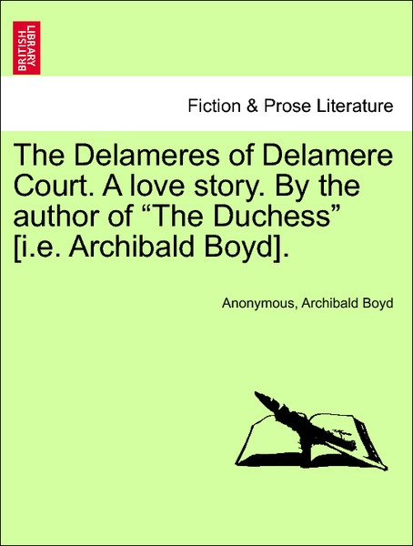 The Delameres of Delamere Court. A love story. By the author of The Duchess [i.e. Archibald Boyd]. VOL. III als Taschenbuch von Anonymous, Archiba... - 1241376263