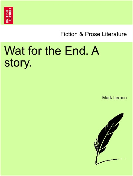 Wat for the End. A story. VOL. II als Taschenbuch von Mark Lemon - 1241398631