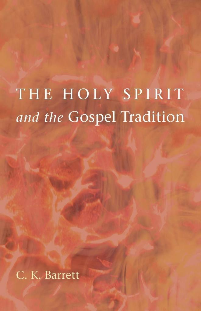 The Holy Spirit and the Gospel Tradition als Taschenbuch von C. K. Barrett - 1608997278