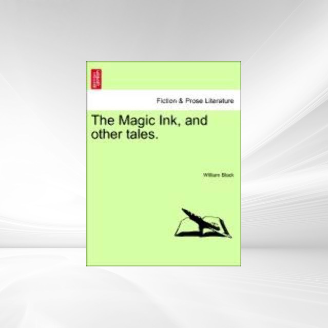 The Magic Ink, and other tales. als Taschenbuch von William Black - 124108033X