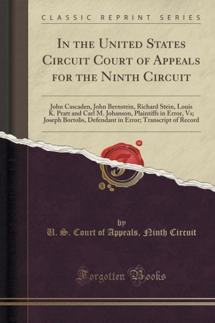 In the United States Circuit Court of Appeals for the Ninth Circuit: John Cascaden, John Bernstein, Richard Stein, Louis K. Pratt