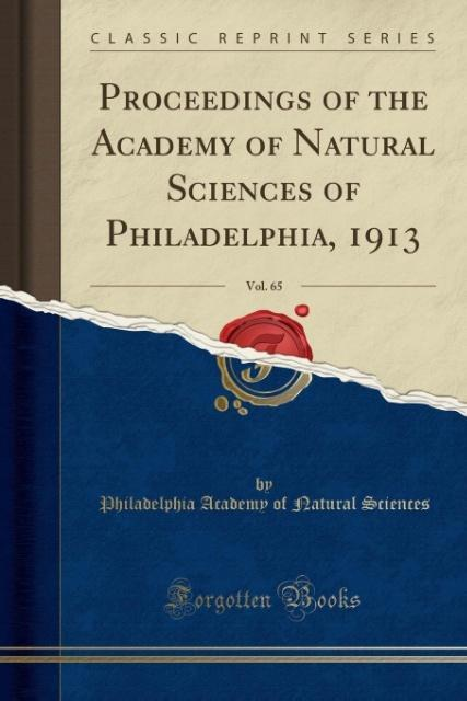 Proceedings of the Academy of Natural Sciences of Philadelphia, 1913, Vol. 65 (Classic Reprint) als Taschenbuch von Philadelphia Academy Of Natura...