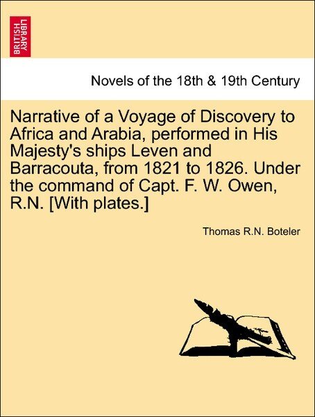 Narrative of a Voyage of Discovery to Africa and Arabia, performed in His Majesty´s ships Leven and Barracouta, from 1821 to 1826. Under the comma...