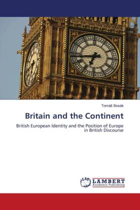 Britain and the Continent - British European Identity and the Position of Europe in British Discourse - Bosák, Tomá