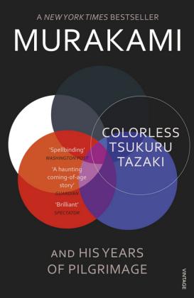 Colorless Tsukuru Tazaki and His Years of Pilgrimage - Nominiert: Independent Foreign Fiction Prize 2015, Nominiert: IMPAC Dublin Literary Award 2016 - Murakami, Haruki / Gabriel, Philip (Üb.)