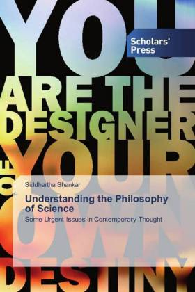 Understanding the Philosophy of Science : Some Urgent Issues in Contemporary Thought