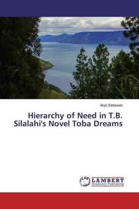 Hierarchy of Need in T.B. Silalahi's Novel Toba Dreams