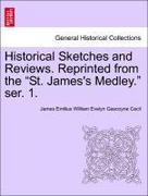 Cecil, James Emilius William Evelyn Gascoyne: Historical Sketches and Reviews. Reprinted from the St. James´s Medley. ser. 1.