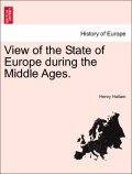 Hallam, Henry: View of the State of Europe during the Middle Ages. Vol. III.