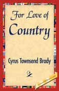 Cyrus Townsend Brady, Townsend Brady;Cyrus Townsend Brady: For Love of Country