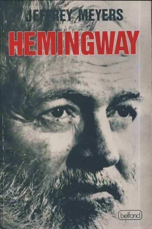 Hemingway - Jeffrey Meyers