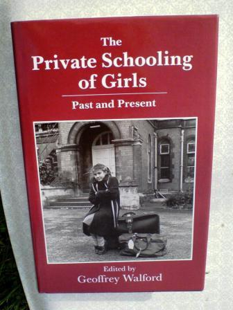The Private Schooling of Girls : Past and Present - WALFORD, Geoffrey, Editor