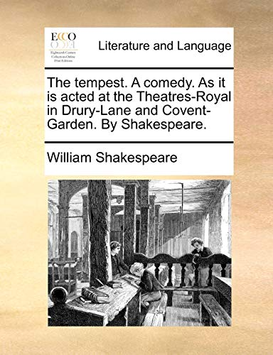 The Tempest. a Comedy. as It Is Acted at the Theatres-Royal in Drury-Lane and Covent-Garden. by Shakespeare. (Paperback) - William Shakespeare
