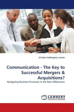 Communication - The Key to Successful Mergers & Acquisitions? - Larsen, Kristian Hedengran