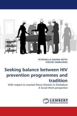 Seeking balance between HIV prevention programmes and tradition: With respect to married Shona Women in Zimbabwe A Social Work perspective